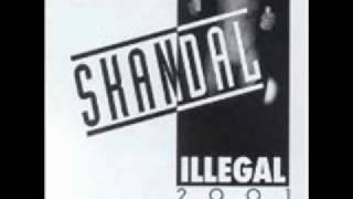 Illegal 2001 - Skandal - A7 (Ich lauf durch jede Wüste)