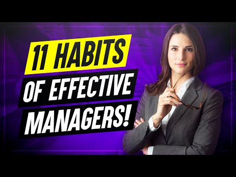11 Habits Of Highly Effective Managers! (How to improve your MANAGEMENT SKILLS!)