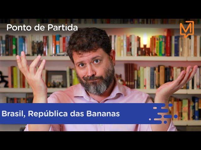 Brasil, República das Bananas