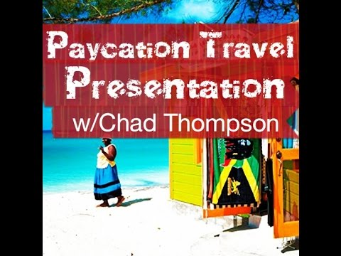 Paycation Travel Presentation | Chad Thompson