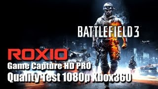ROXIO Game Capture HD PRO - Quality Test Battlefield 3 1080p Xbox360