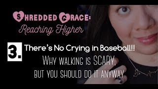 3. There's No Crying in Baseball | Why Walking is SCARY but You Should Do it Anyway