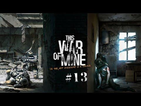 This War of Mine #13