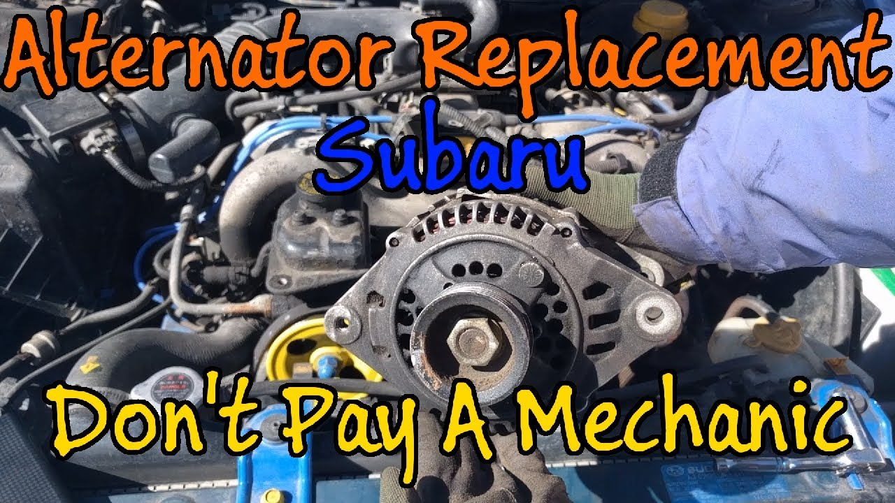 Subaru Alternator Replacement Don T Pay A Mechanic