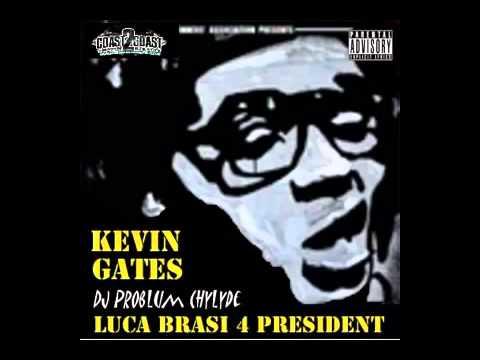 Kevin Gates   Luca Brasi 4 President FULL Mixtape