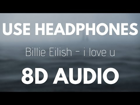 Billie Eilish - I Love U | 8D AUDIO (With Rain)