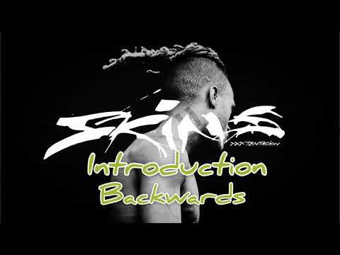 XXXTENTACION - Introduction - BackWards ⏮ (Skins) (album Introduction
