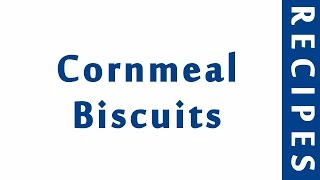 Cornmeal Biscuits  MOST POPULAR BREAD RECIPES  RECIPES LIBRARY
