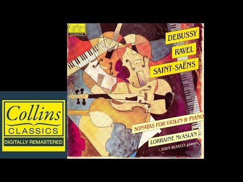 (FULL ALBUM) French Violin Sonatas - Debussy, Ravel, Saint-Saens