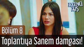 Erkenci Kuş 8. Bölüm - Toplantıya Sanem Damgası!
