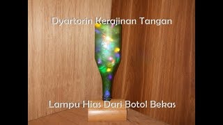 Cara Membuat Lampu Hias Dari Botol Bekas