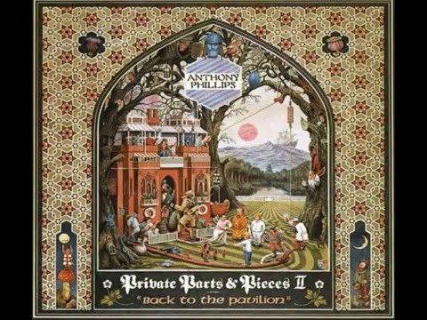 ANTHONY PHILLIPS - Private Parts and Pieces II: Back to the Pavilion  (Full Album)
