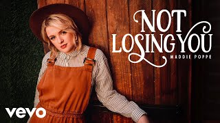 Maddie Poppe - Not Losing You (Audio Only)