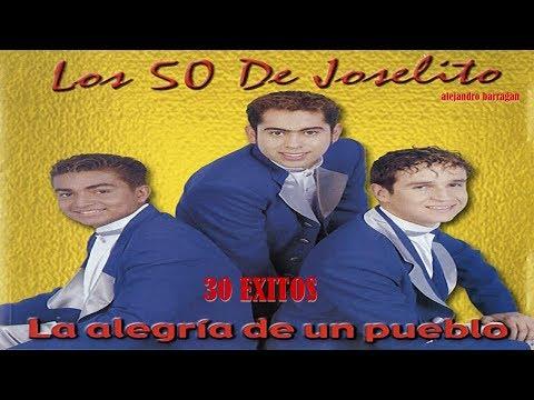 LOS 50 DE JOSELITO - 30 Grandes Exitos - Tradicion Bailable Año Tras Año