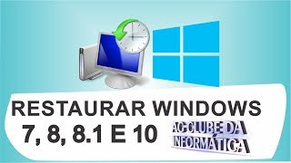 Como restaurar Sistema windows 7, 8, 8.1 e 10