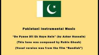 Pakistani Instrumental Music - Do Pyase Dil Ek Huye Hain (by Azhar Hussain)