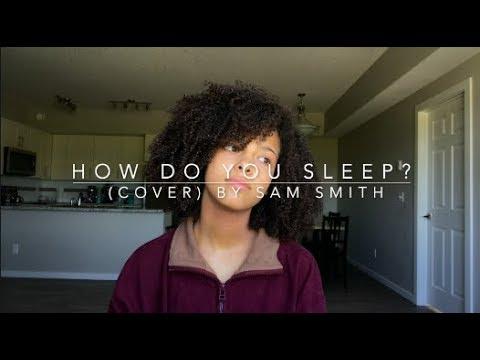 How Do You Sleep? (cover) By Sam Smith