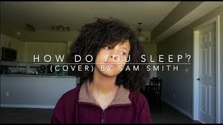 How Do You Sleep? (cover) By Sam Smith