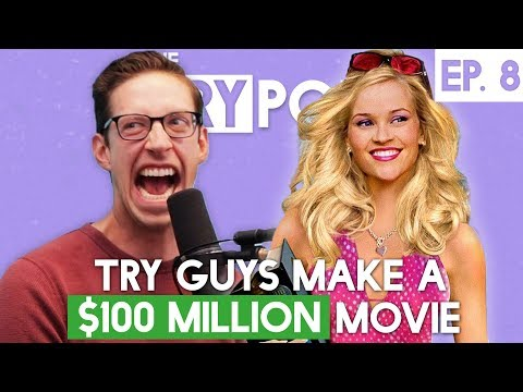 The Try Guys Podcast - Try Guys Make A $100 Million Movie - TryPod Ep. 8