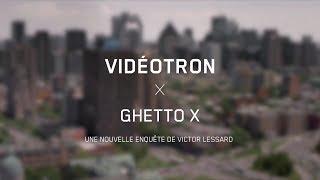 Vidéotron x Ghetto X