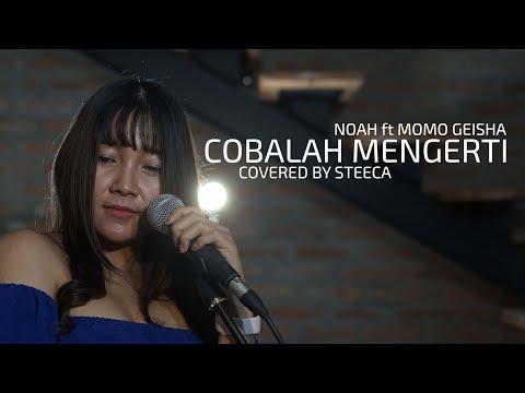 Noah feat Momo Geisha - Cobalah Mengerti covered by Steeca