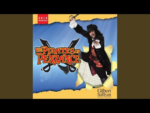 The Pirates of Penzance, Act I: Climbing over Rocky Mountain