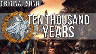 Ten Thousand Years - Original Song - Lyrics by VNodosaurus