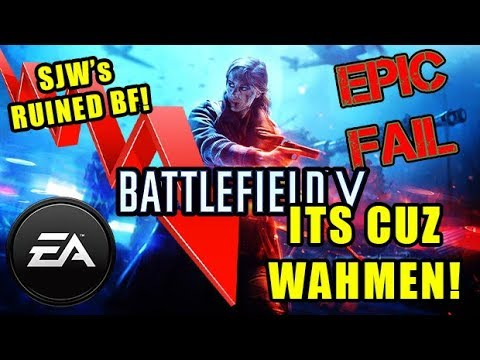 """EA's Battlefield V Pre-Orders """"Weak""""! - IT'S CUZ WOMEN & SJW's!"""