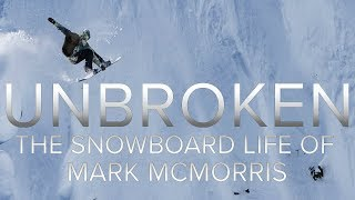 Unroken: The Snowboard Life of Mark McMorris - Official Trailer