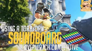 Using a Torbjörn Soundboard in Overwatch Competitive! (Overwatch Trolling)