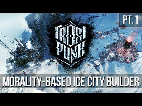 FROSTPUNK - Morality-Based Ice City Builder [Pt.1]