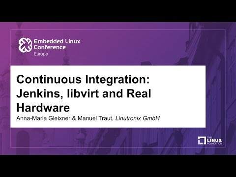 Continuous Integration: Jenkins, libvirt and Real Hardware -