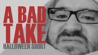 A Bad Take (Halloween Short Outtakes)