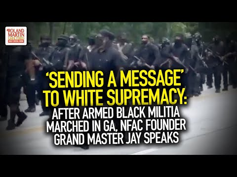 'Sending A Message' To White Supremacy: After Armed Black Militia Marched In GA, NFAC Founder Speaks