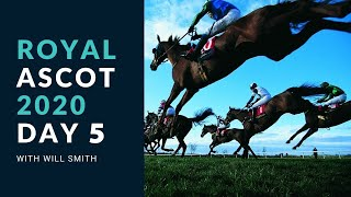 Royal Ascot Day 5 Tips & Preview (Saturday 20th June 2020)