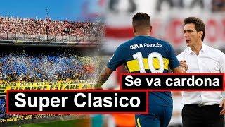 SE VA CARDONA DE BOCA!! HORA Y FECHA DEL SUPER CLASICO BOCA VS RIVER