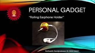 "Personal Gadget Presentation ""Rolling Earphone Holder"""