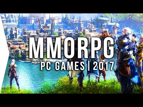 Top 10 PC ►MMO◄ Games To Watch In 2017! | Upcoming MMORPGs