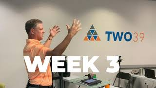 TWO39 LABS WEEK 3 RECAP