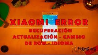 Xiaomi Solución Error Actualización. Cambiar ROM Oficial. Volver a Versión Anterior 6.11.24