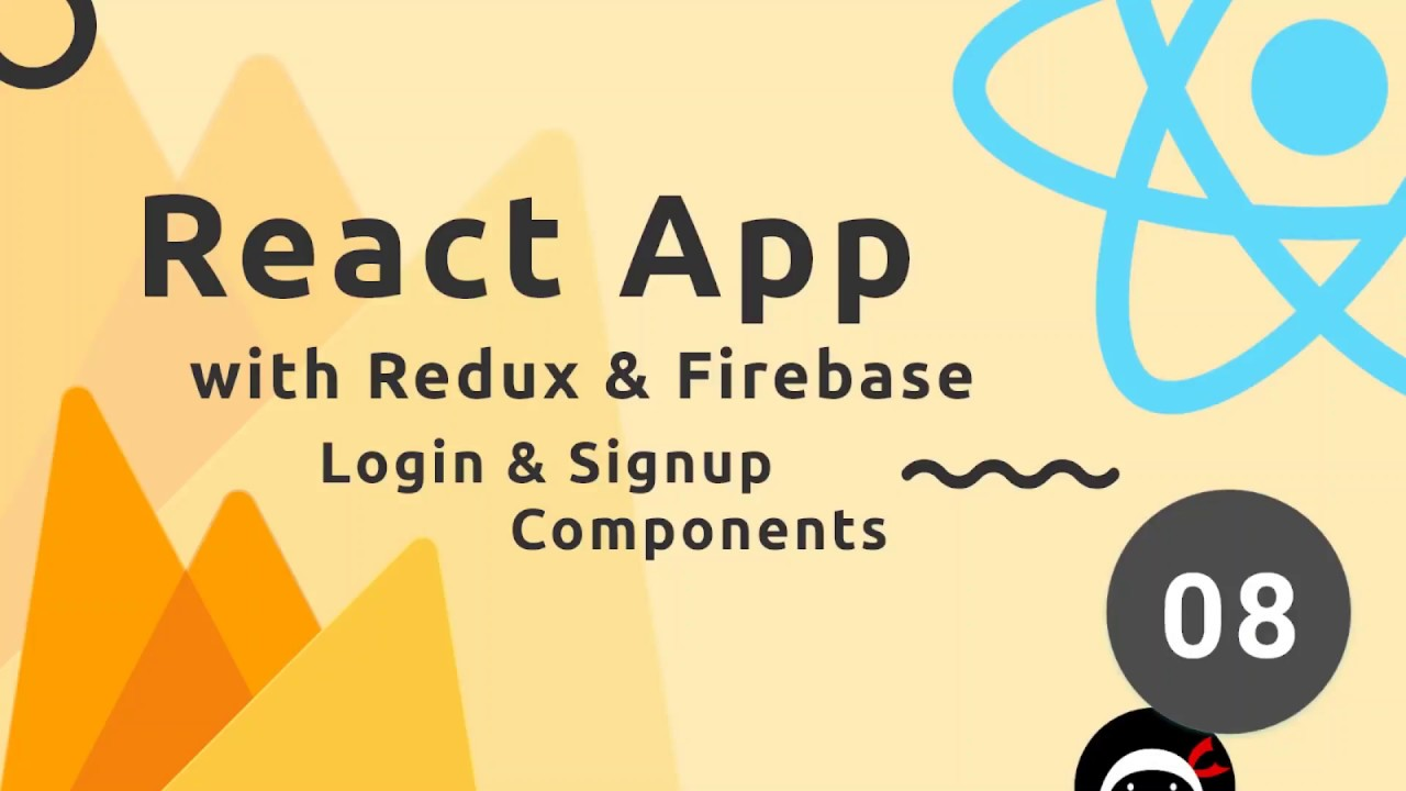 React, Redux & Firebase App Tutorial #8 - Login & Signup Components