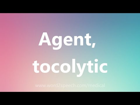 Agent, tocolytic - Medical Meaning