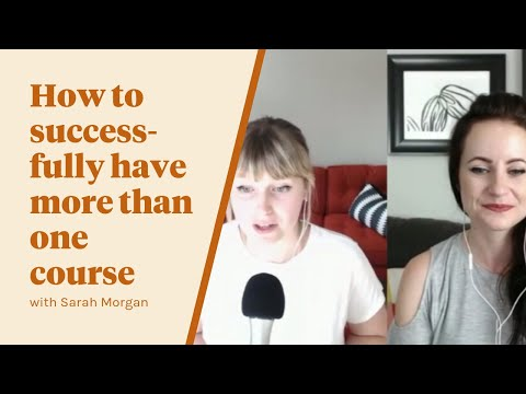 Episode 005: How to Successfully Have More Than One Course with Sarah Morgan