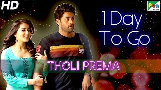 Tholi Prema | 1 Day To Go | Full Hindi Dubbed Movie | Varun Tej, Raashi Khanna
