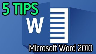 FIVE USEFUL MICROSOFT WORD 2010 TIPS AND TRICKS