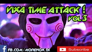 Vixa Time Attack vol 3 || 2018 ||
