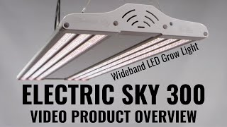 Electric Sky 300 LED Wideband Grow Light Product Video