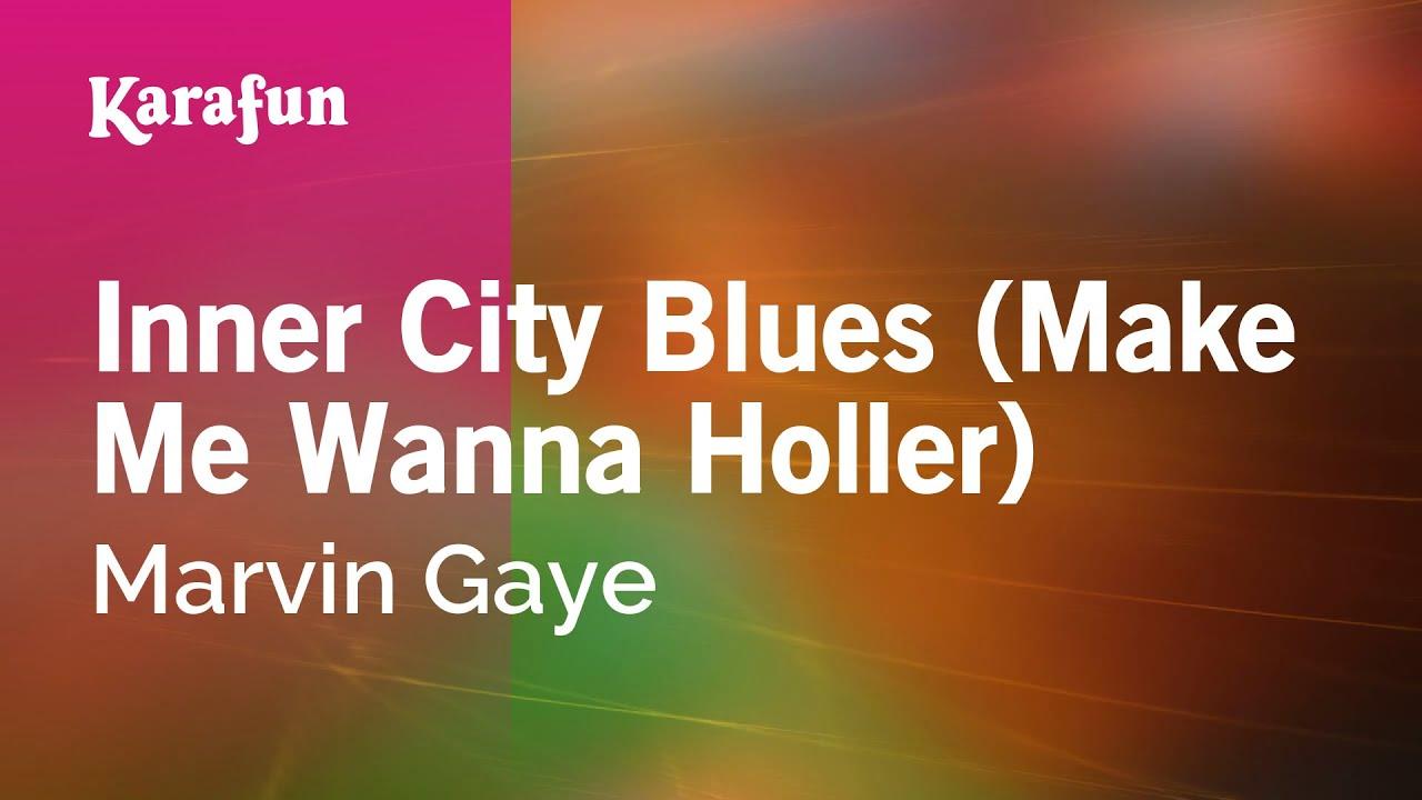 Inner City Blues (Make Me Wanna Holler) - Marvin Gaye | Karaoke Version | KaraFun