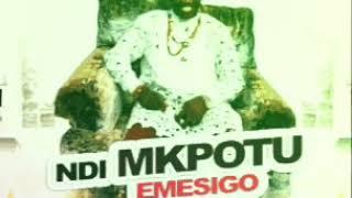 Chijioke Mbanefo – Ndi Mkpotu Emesigo mp3