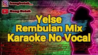Karaoke Yelse-Rembulan Mixx